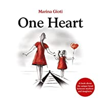 One Heart: A book for mothers and daughters of all ages.