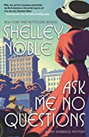 Ask Me No Questions (Lady Dunbridge Mystery, #1)