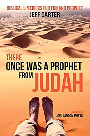 There Once Was a Prophet from Judah: Biblical Limericks for Fun and Prophet