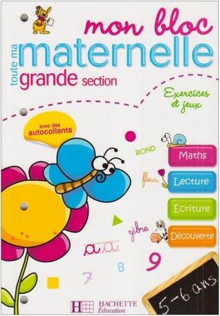 Mon Bloc Toute Ma Maternelle Grande Section Exercices Et Jeux By Nadia Poure
