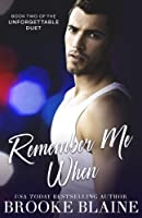Remember Me When (The Unforgettable Duet #2)