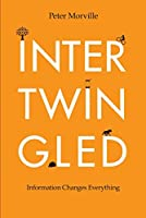 Intertwingled: Information Changes Everything