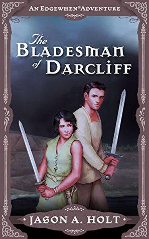 The Bladesman of Darcliff (Edgewhen #5)