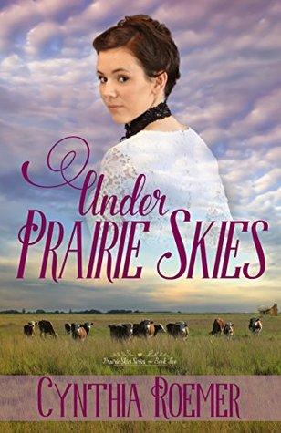 Under Prairie Skies (Prairie Sky #2)
