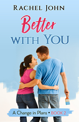 Better with You (A Change in Plans #2)