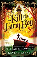 Kill the Farm Boy (The Tales of Pell, #1)