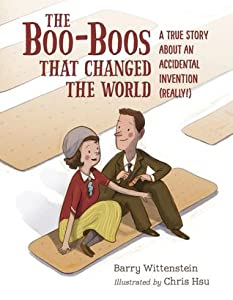 The Boo-Boos That Changed the World: A True Story about an Accidental Invention