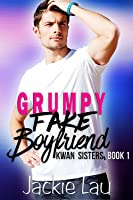 Grumpy Fake Boyfriend (Kwan Sisters, #1)