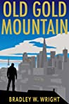 Old Gold Mountain (Justin Vincent #1)