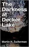 The Darkness at Decker Lake