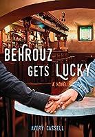 Behrouz Gets Lucky