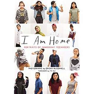 I am Home portraits of immigrant teenagers by Erica McConnell, Rachel Neu...