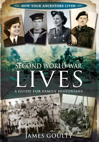 Second World War Lives (How Your Ancestors Lived)