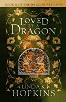 Loved by a Dragon (The Dragon Archives) (Volume 3)