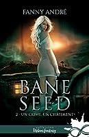 Un crime, un châtiment: Bane Seed, T2