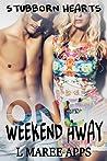 One Weekend Away (Stubborn Hearts Romance #1)