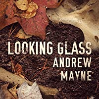 Looking Glass  (The Naturalist #2)