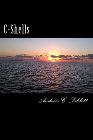 C-Shells by Andrew C. Schlett