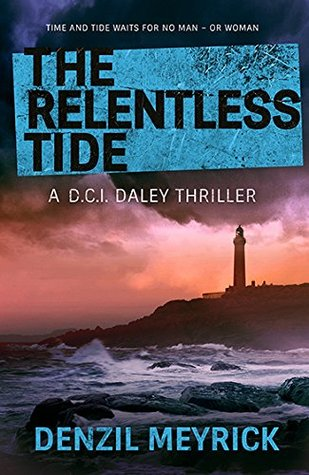The Relentless Tide (DCI Daley #6 - Denzil Meyrick