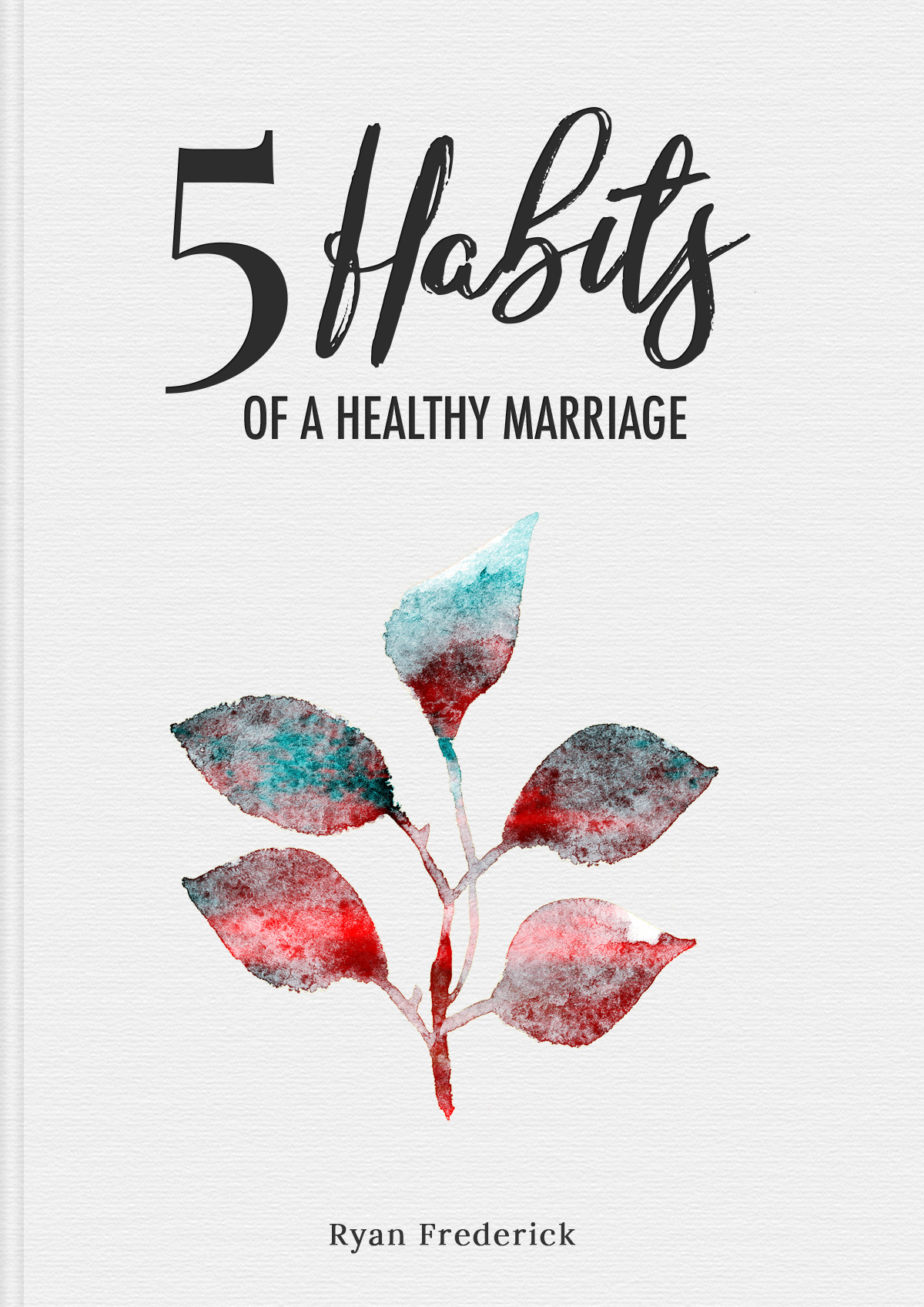 5 habits of a healthy marriage