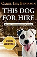 This Dog for Hire (The Rachel Alexander and Dash Mysteries)
