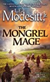 The Mongrel Mage by L.E. Modesitt Jr.
