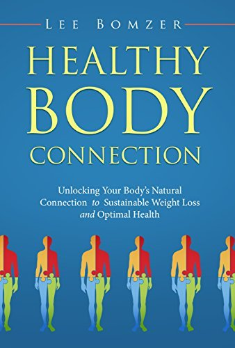 Healthy Body Connection Unlocking Your Body's Natural Connection to Sustainable Weight Loss and Optimal Health