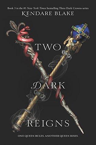 Two Dark Reigns (Three Dark Crowns, #3)