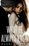 What He Always Knew (What He Doesn't Know, #2)