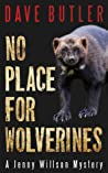 No Place for Wolverines (A Jenny Willson Mystery #2)