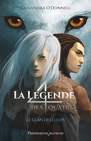 Le clan des loups by Cassandra O'Donnell
