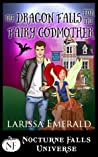 The Dragon Falls For The Fairy Godmother (Nocturne Falls Universe)