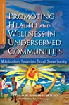 Promoting Health and Wellness in Underserved Communities: Multidisciplinary Perspectives Through Service Learning (Service Learning for Civic Engagement Series)