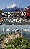 Visiting Asia: Japan and China
