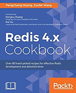 Redis 4.x Cookbook: Over 80 hand-picked recipes for effective Redis development and administration