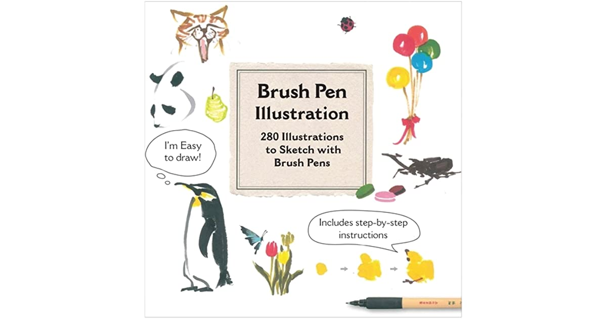 Brush Pen Illustration: More Than 200 Ideas for Drawing with Brush