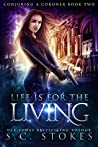 Life is for the Living (Conjuring a Coroner #2)