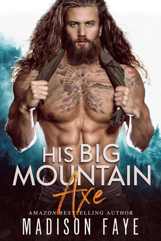 His Big Mountain Axe by Madison Faye