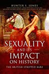 Sexuality and Its Impact on History by Hunter S. Jones