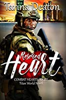 Rescued Heart (Combat Hearts, #3)