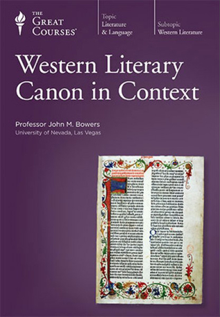 The Great Courses - The Western Literary Canon in Context - John M. Bowers, Ph.D.