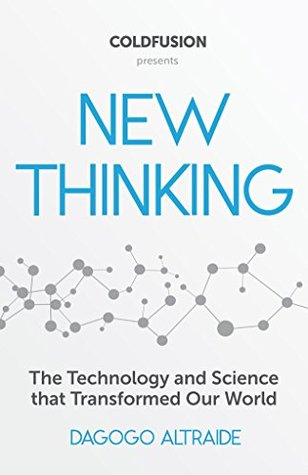 New Thinking: From Einstein to Artificial Intelligence, the Science and Technology that Transformed Our World
