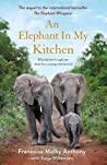 An Elephant in My Kitchen by Francoise Malby Anthony