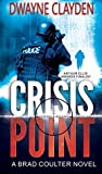 Crisis Point by Dwayne Clayden
