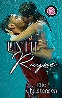 Until Rayne (Happily Ever Alpha World)