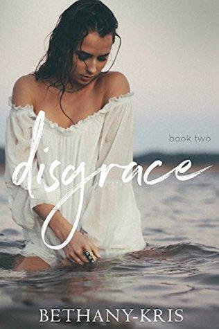 Disgrace (John + Siena #2)