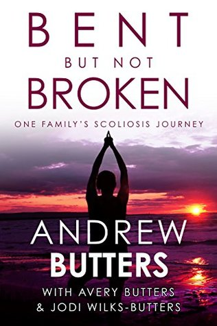 Bent But Not Broken: One Family's Scoliosis Journey