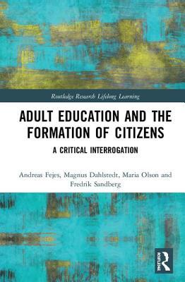Adult Education and the Formation of Citizens: A Critical Interrogation