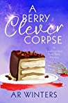 A Berry Clever Corpse (Kylie Berry Mysteries #3)