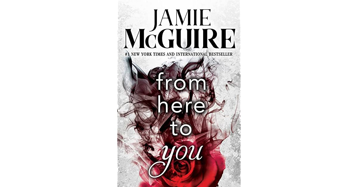 From Here To You (Crash And Burn, #1) By Jamie McGuire